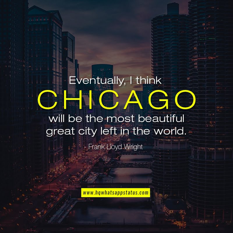 Famous quotes about Chicago